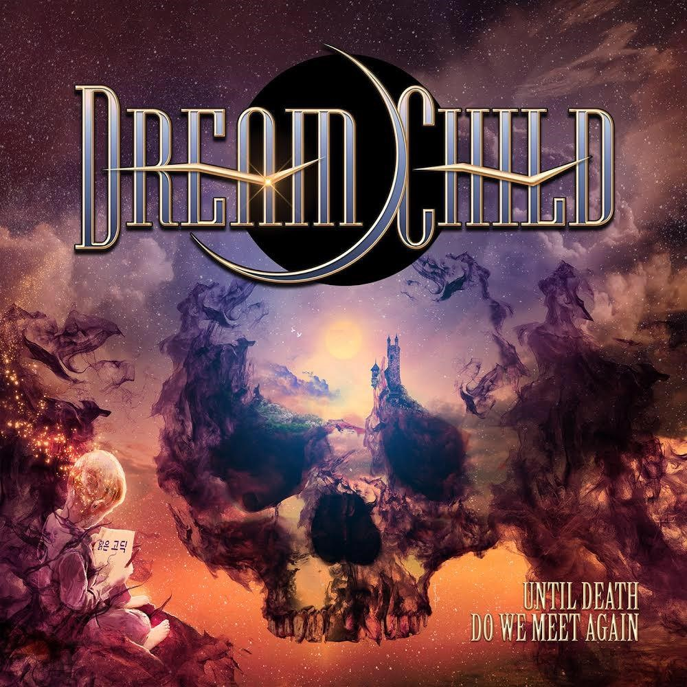 "Dream Child to Release Debut Album ""Until Death Do We Meet Again"" September 14th via Frontiers Music Srl"