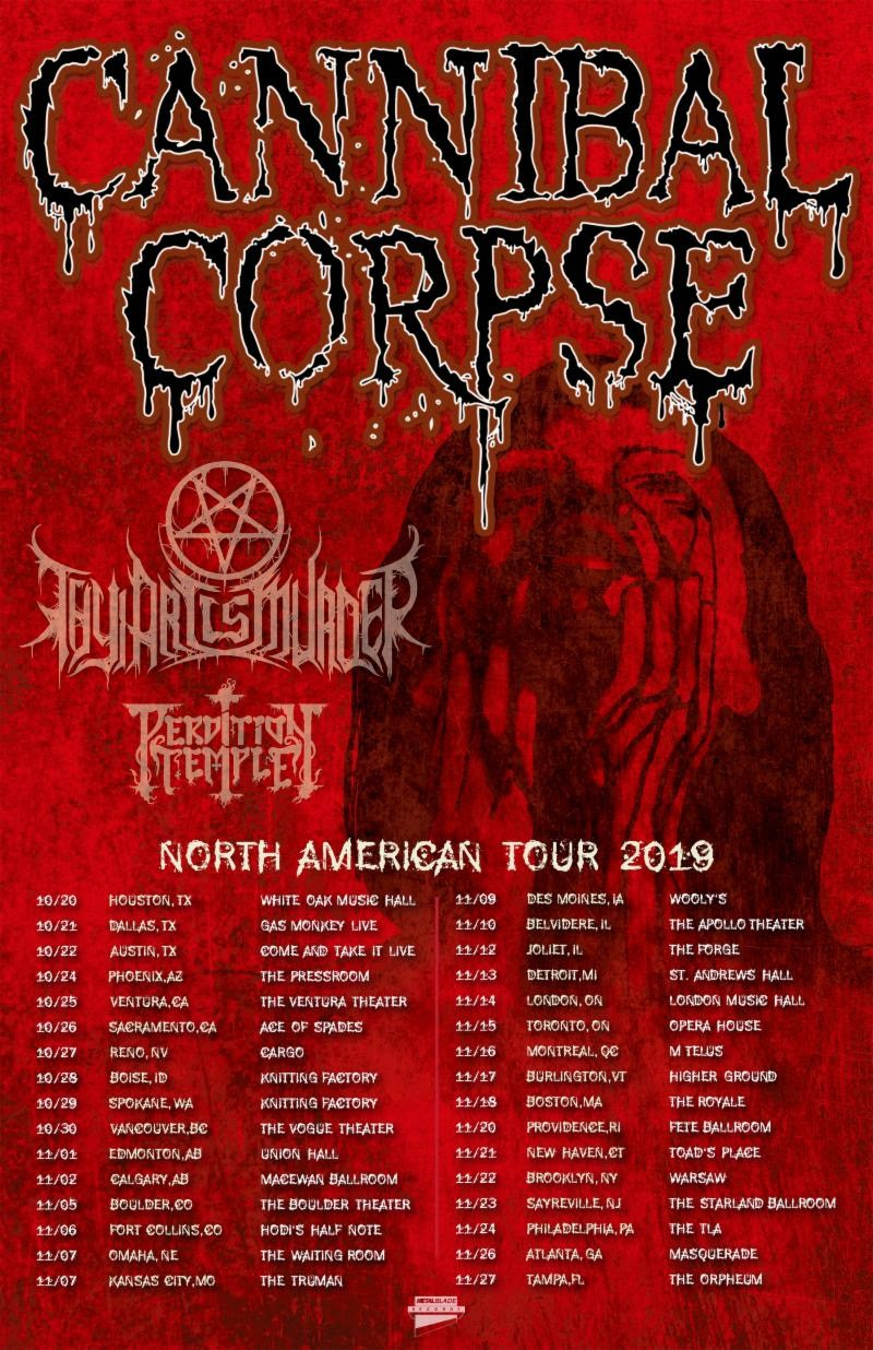 Cannibal Corpse Announces North American Headlining Tour With Thy Art Is Murder And Perdition Temple