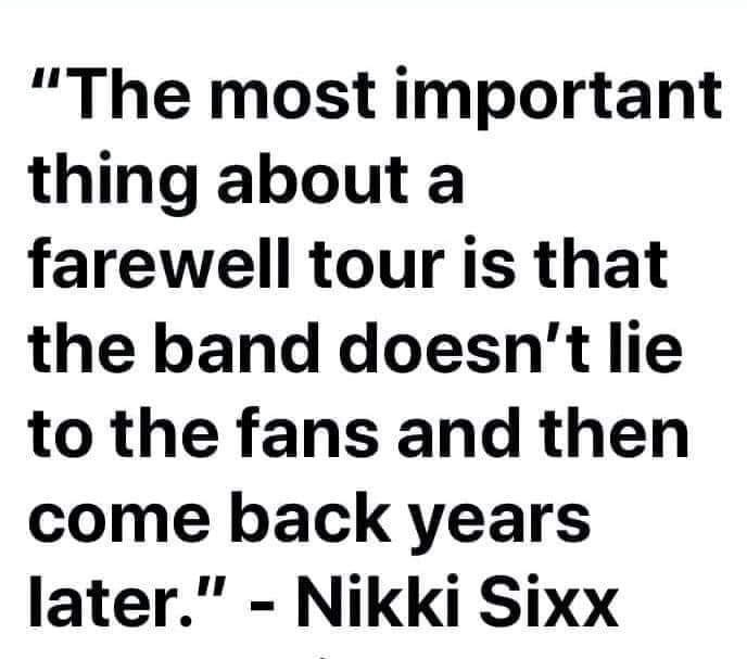 "Don't Ever Believe A Band And Their ""Farewell"" Tours"