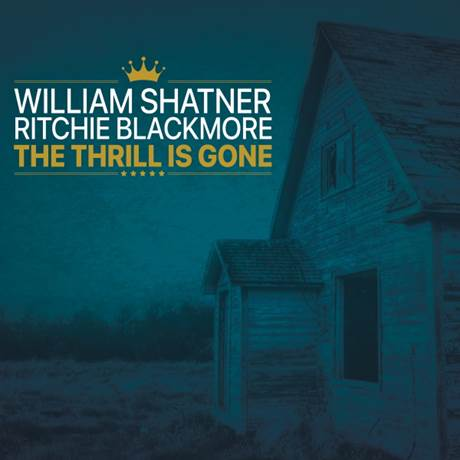 """William Shatner And Ritchie Blackmore Collaborate On New Single """"The Thrill Is Gone"""" From Forthcoming Album The Blues"""