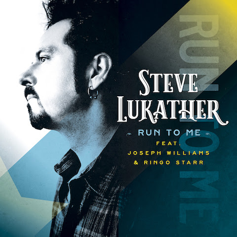 "Steve Lukather Releases ""Run To Me"" - Featuring Joseph Williams & Ringo Starr"