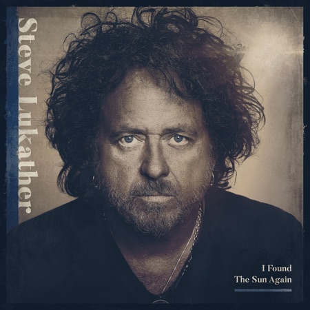 "Steve Lukather To Release ""I Found The Sun Again"" Solo Record On 2/26/2021"